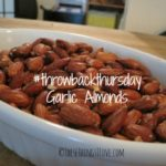 Throwback Thursday: Garlic Almonds