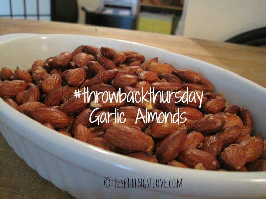 Garlic Almonds | These Things I Love